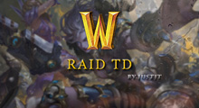"《<mark>魔兽RaidTD</mark>》进阶攻略,史上最""良心""的佳作,作者的努力终被玩家所认可"